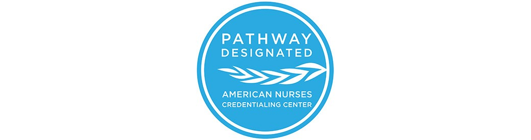 American Nurses Credentialing Center Pathways to Excellence® Designation